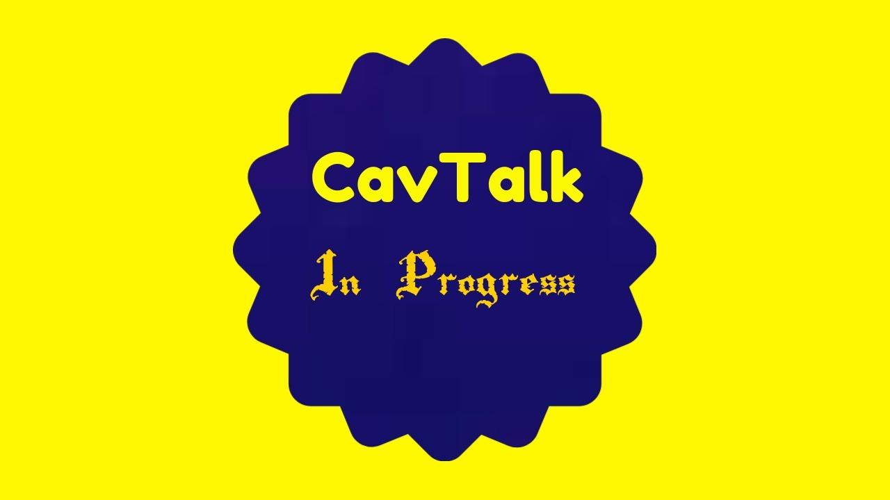 CavTalk In Progress