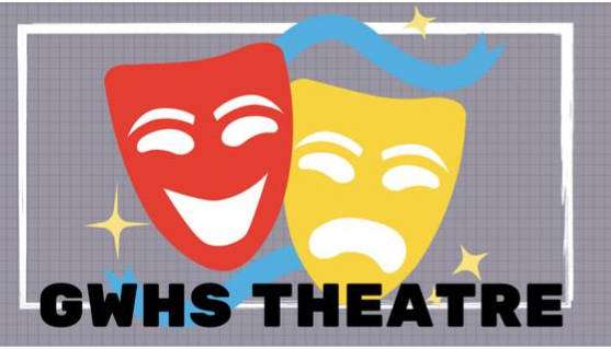 The GWHS Theatre Announcement