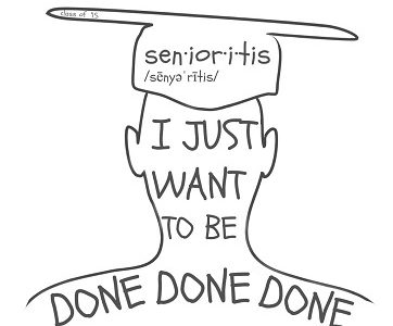 The High School Epidemic; Senioritis