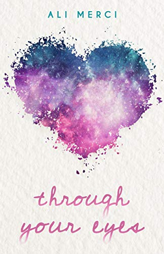Through Your Eyes by Ali Merci Book Review/Summary