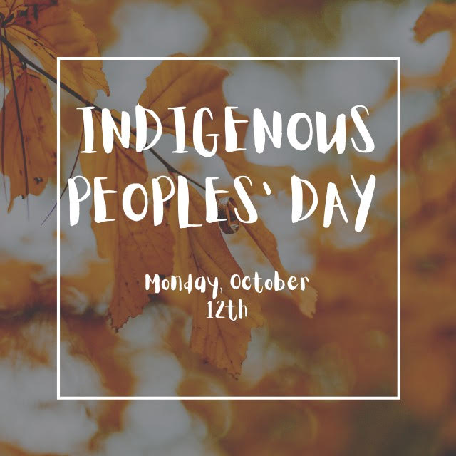 Indigenous peoples day Monday October 12th 2020